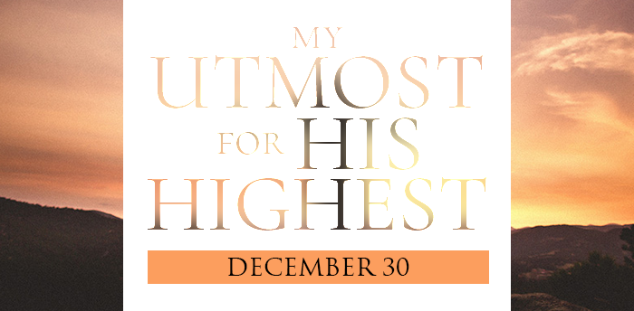 my-utmost-for-his-highest-dec30