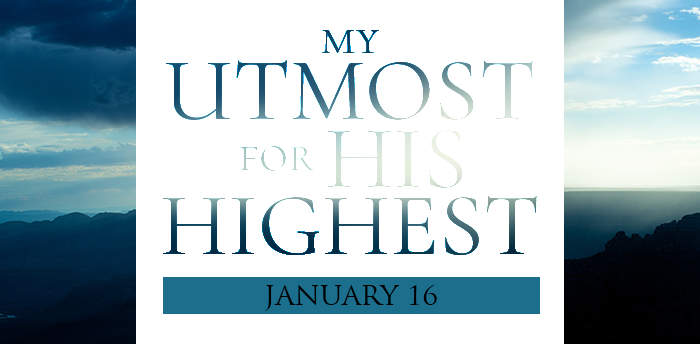 my-utmost-for-HIS-highest-jan16
