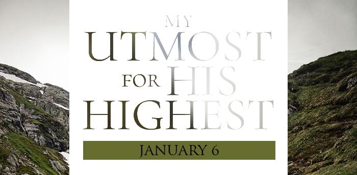 my-utmost-for-his-highest-jan6