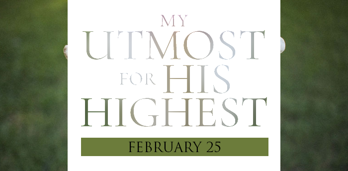 my-utmost-for-HIS-highest-feb25