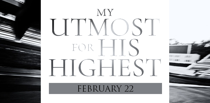 my-utmost-for-HIS-highest-febr22