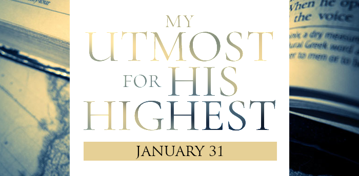 my-utmost-for-HIS-highest-jan31