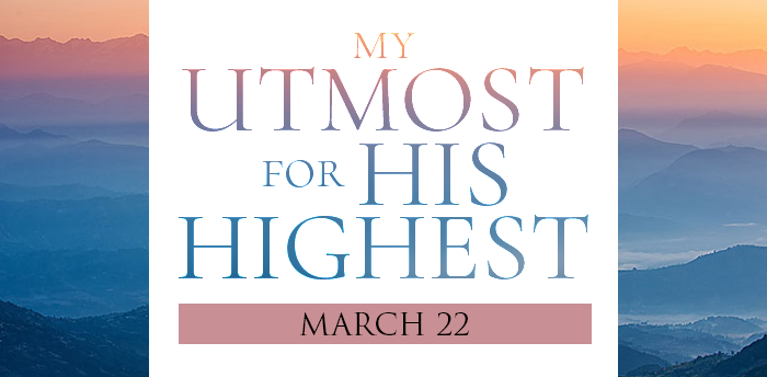 my-utmost-for-HIS-highest-mar22