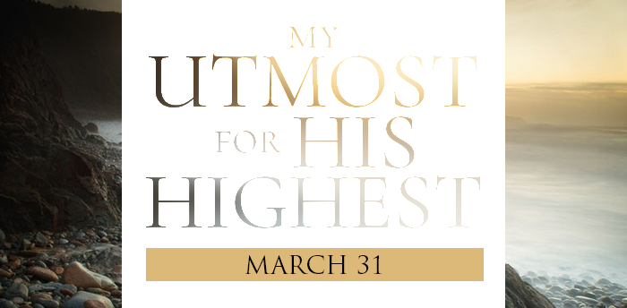 my-utmost-for-HIS-highest-mar31