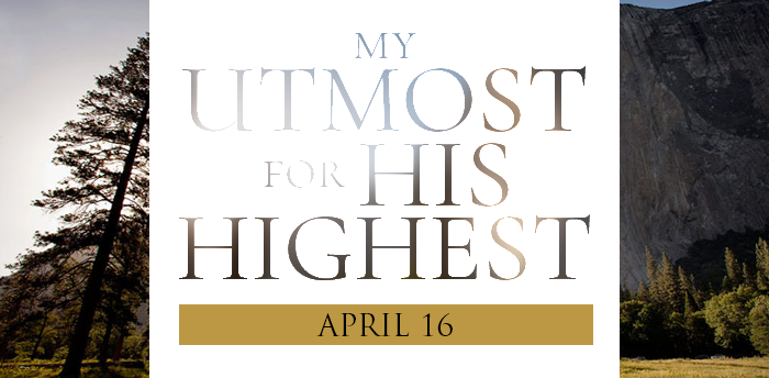 my-utmost-for-HIS-highest-apr16