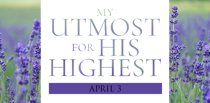 my-utmost-for-HIS-highest-apr3