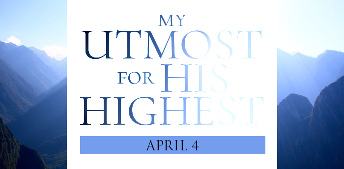 my-utmost-for-HIS-highest-apr4