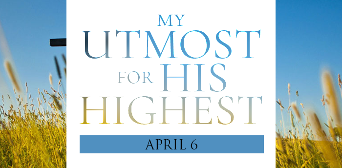 my-utmost-for-HIS-highest-apr6