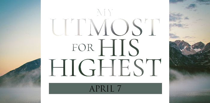 my-utmost-for-HIS-highest-apr7
