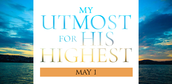my-utmost-for-HIS-highest-may1