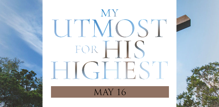 my-utmost-for-HIS-highest-may16