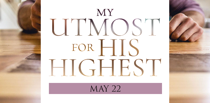 my-utmost-for-HIS-highest-may22