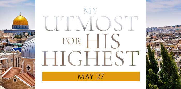 my-utmost-for-HIS-highest-may27