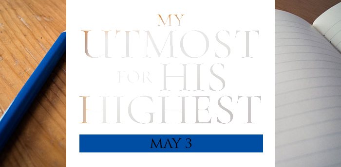 my-utmost-for-HIS-highest-may3