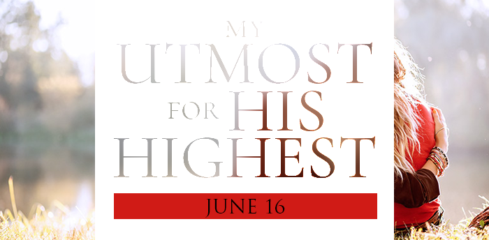my-utmost-for-HIS-highest-june16