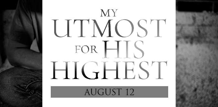 my-utmost-for-HIS-highest-aug12
