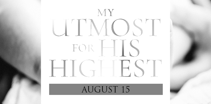 my-utmost-for-HIS-highest-aug15