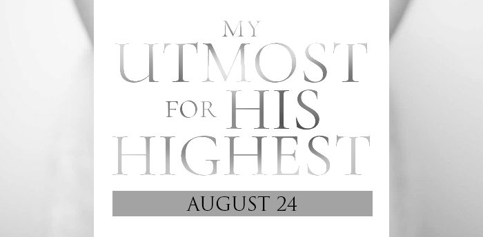 my-utmost-for-HIS-highest-aug24