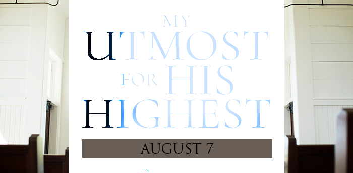 my-utmost-for-HIS-highest-aug7