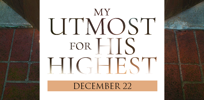 my-utmost-for-HIS-highest-dec22