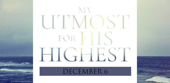 my-utmost-for-HIS-highest-dec6