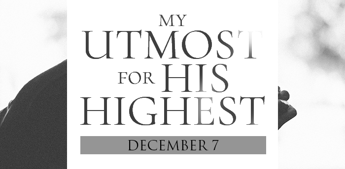 my-utmost-for-HIS-highest-dec7